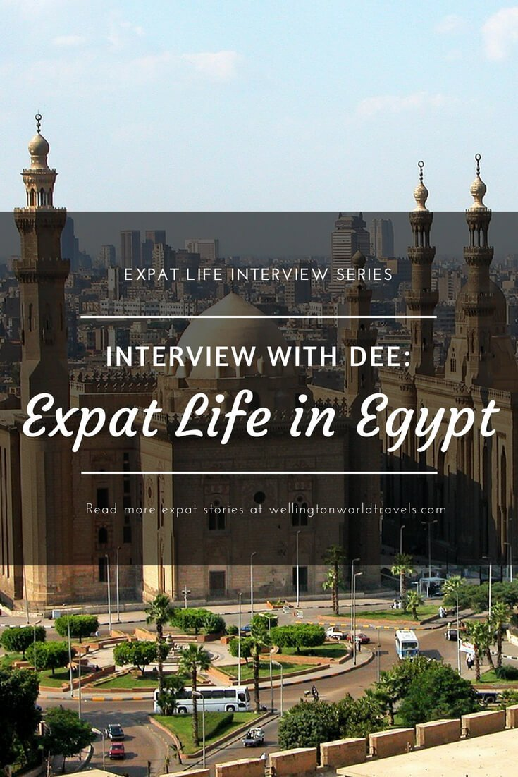 Interview with Dee: Expat Life in Egypt - Wellington World Travels   American expat living in Egypt   expat life living abroad #EgyptExpat #expat #expatlife
