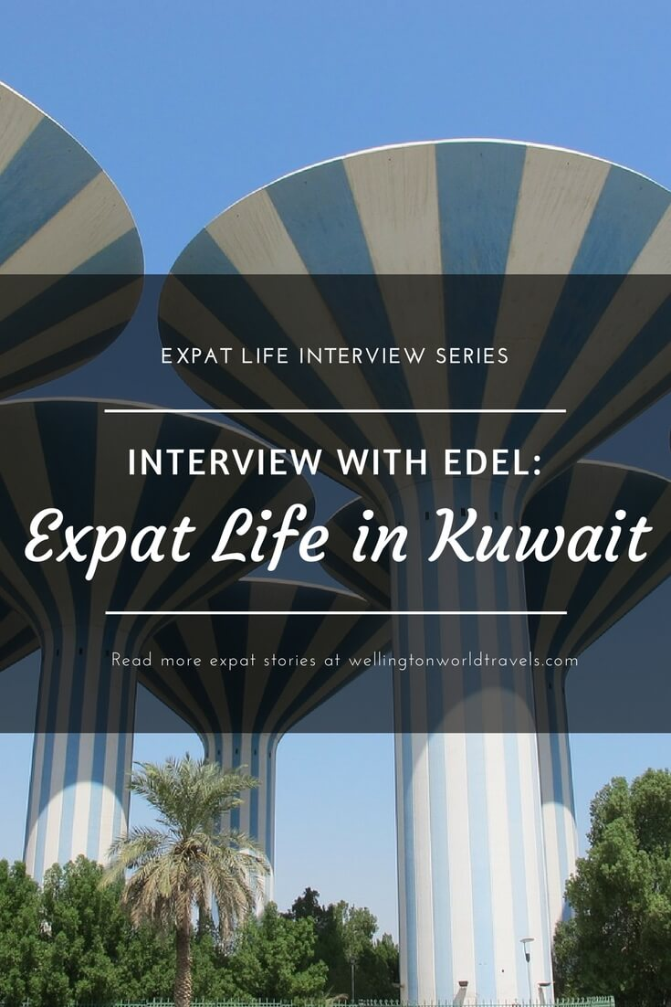 Interview with Edel: Expat Life in Kuwait - Wellington World Travels   Filipino expat living in Kuwait   expat life living abroad #KuwaitExpat #expat #expatlife