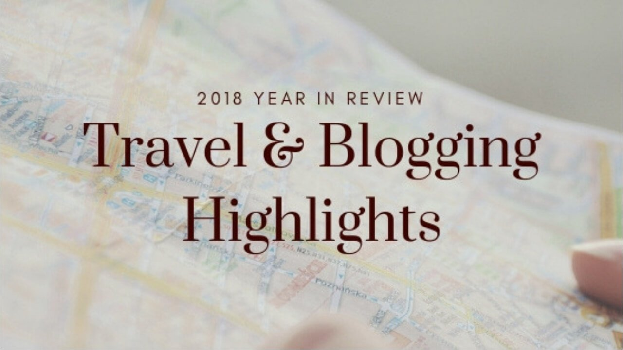 2018 Year in Review - Wellington World Travels #Blogroundup #yearhighlights