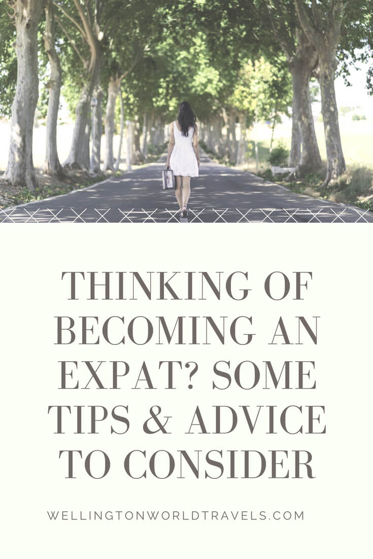 Expat Tips and Advice 2018 - Wellington World Travels } Thinking of moving overseas and working abroad? Here are some tips and advice to consider #expat #expattips #expatadvice