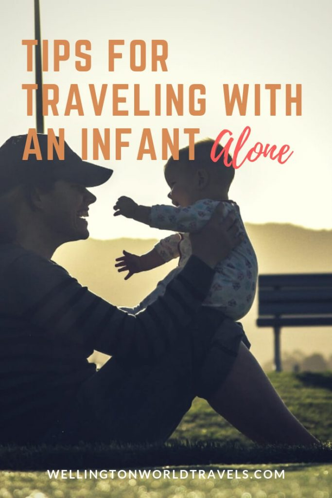 Tips for traveling with an infant alone - Wellington World Travels   Family travel on a plane   traveling with a baby on a plane   #familytravel #travelwithkids