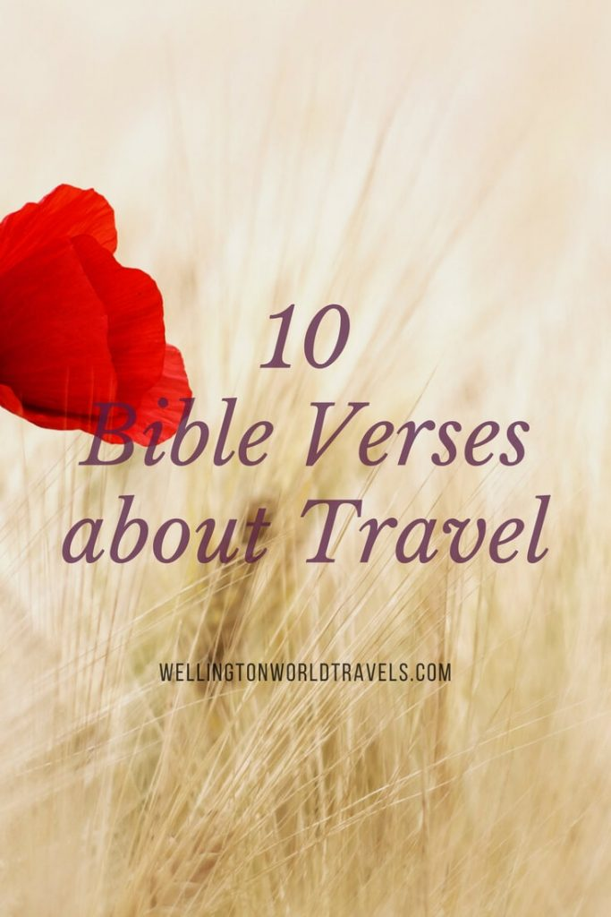 10 Bible Verses about Travel - Wellington World Travels | Travel quotes | Travel inspiration