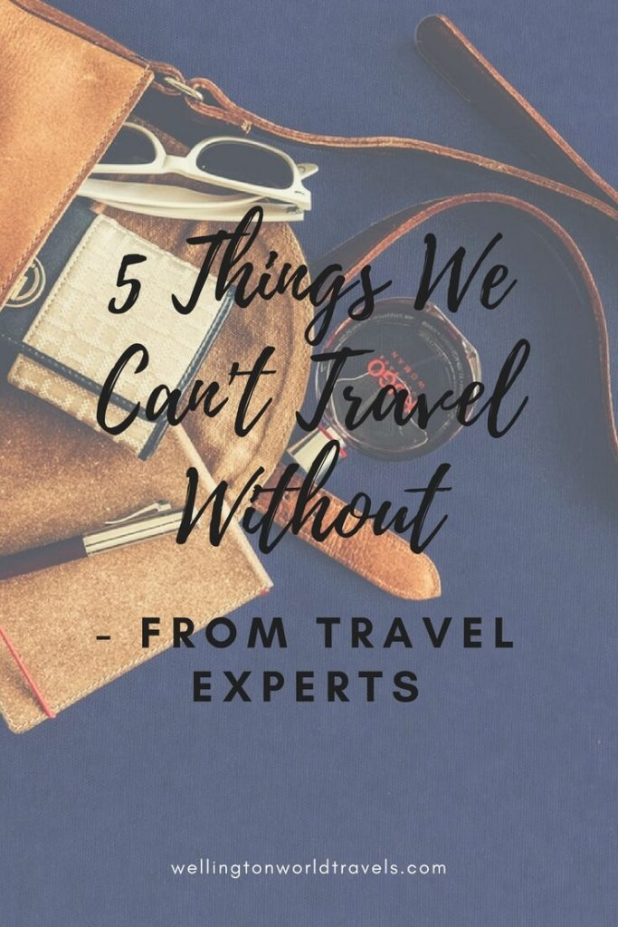 5 Things We Can't Travel Without