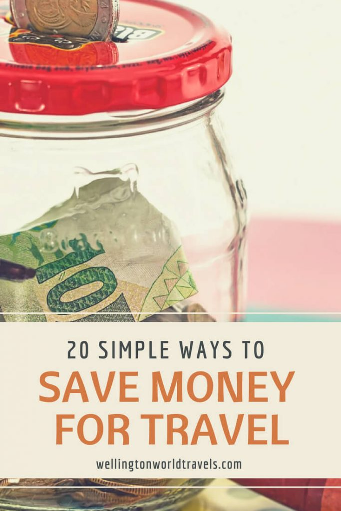 20 Simple Ways to Save Money For Travel - Wellington World Travels | how to save money for travel | save money ideas | save money tips | travel bucket list #budgettravel