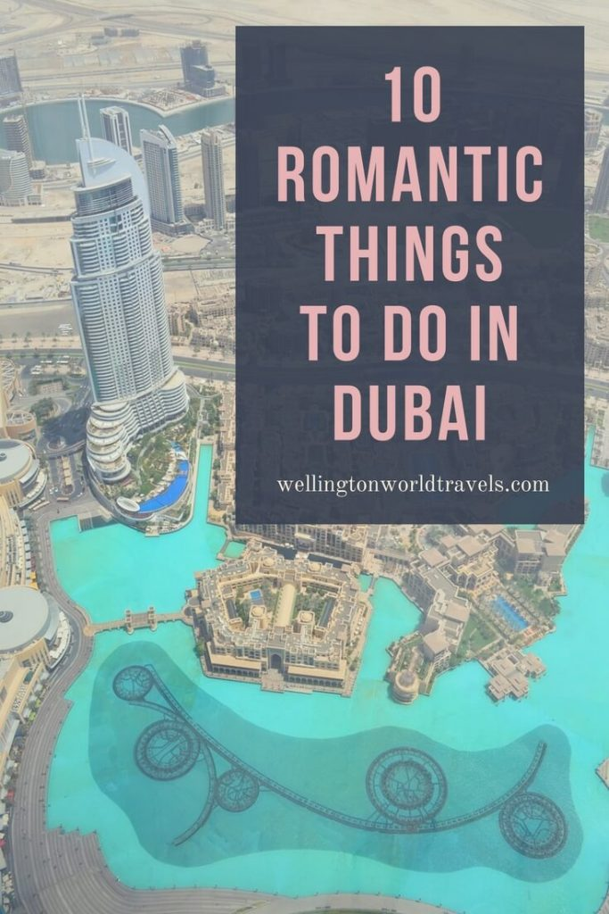 10 Romantic Things To Do in Dubai - Wellington World Travels | Things to do and places to visit in Dubai | Travel guide | Travel destination | travel bucket list ideas