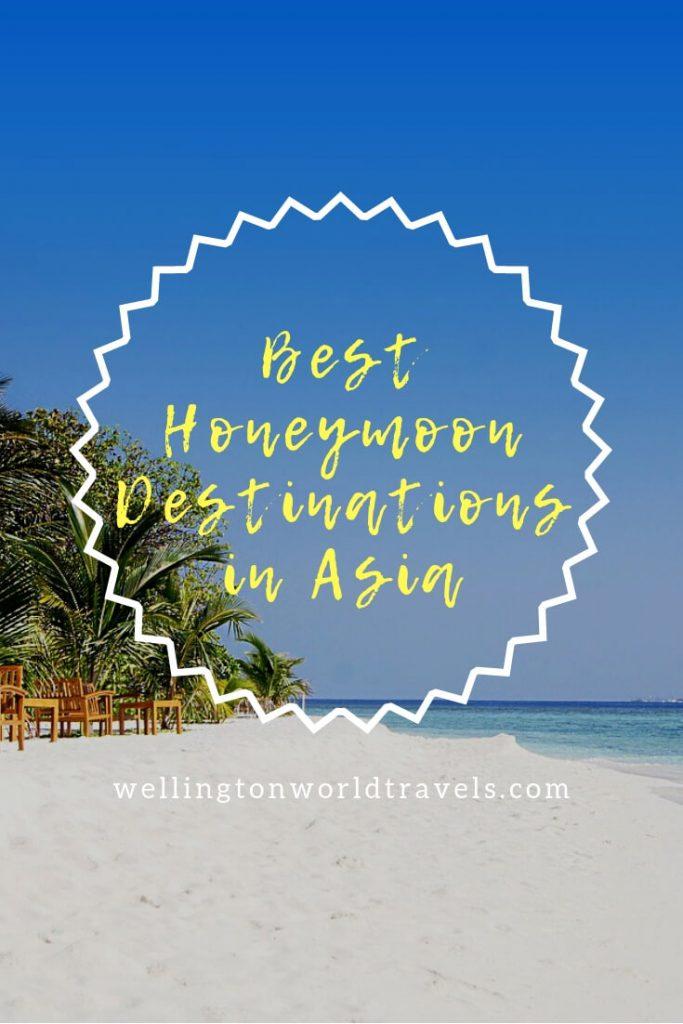 Best Honeymoon Destinations in Asia - Wellington World Travels | Travel guide | Travel destination | travel bucket list ideas #honeymoondestinations