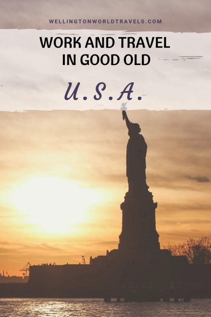 Work and Travel in The Good Old USA