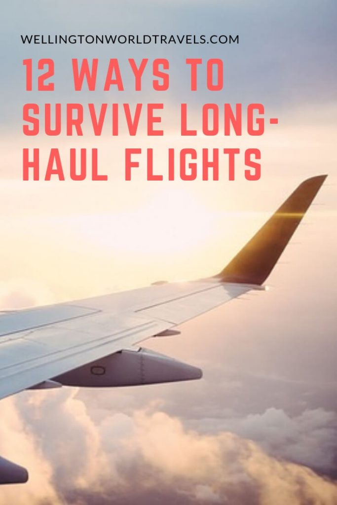 12 Ways To Survive Long-Haul Flights - Wellington World Travels | Travel tips when flying on a plane | long haul flights travel tips #flyingtips