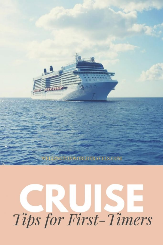Cruise Tips for First-Timers - Wellington World Travels   things to know before going on a cruise #cruisetips