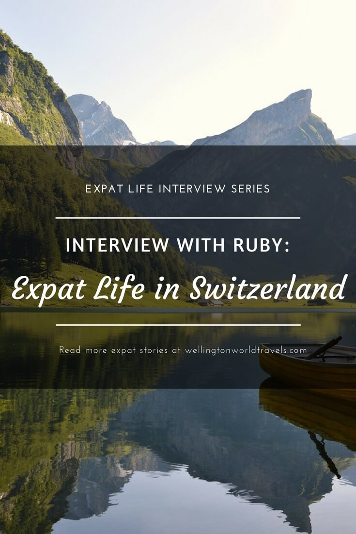 Interview with Ruby: Expat Life in Switzerland - Wellington World Travels   Indian expat living in Switzerland   expat life living abroad #SwitzerlandExpat #expat #expatlife