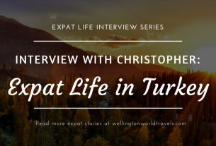 Interview with Christopher: Expat Life in Turkey - Wellington World Travels   Canadian expat living in Turkey   expat life living abroad #TurkeyExpat #expat #expatlife