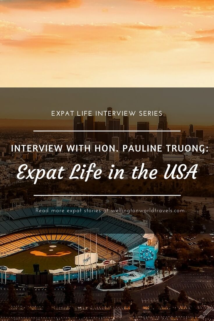 Interview with Hon Pauline Truong: Expat Life in the USA - Wellington World Travels   Australian expat living in the USA   expat life living abroad #USAExpat #expat #expatlife