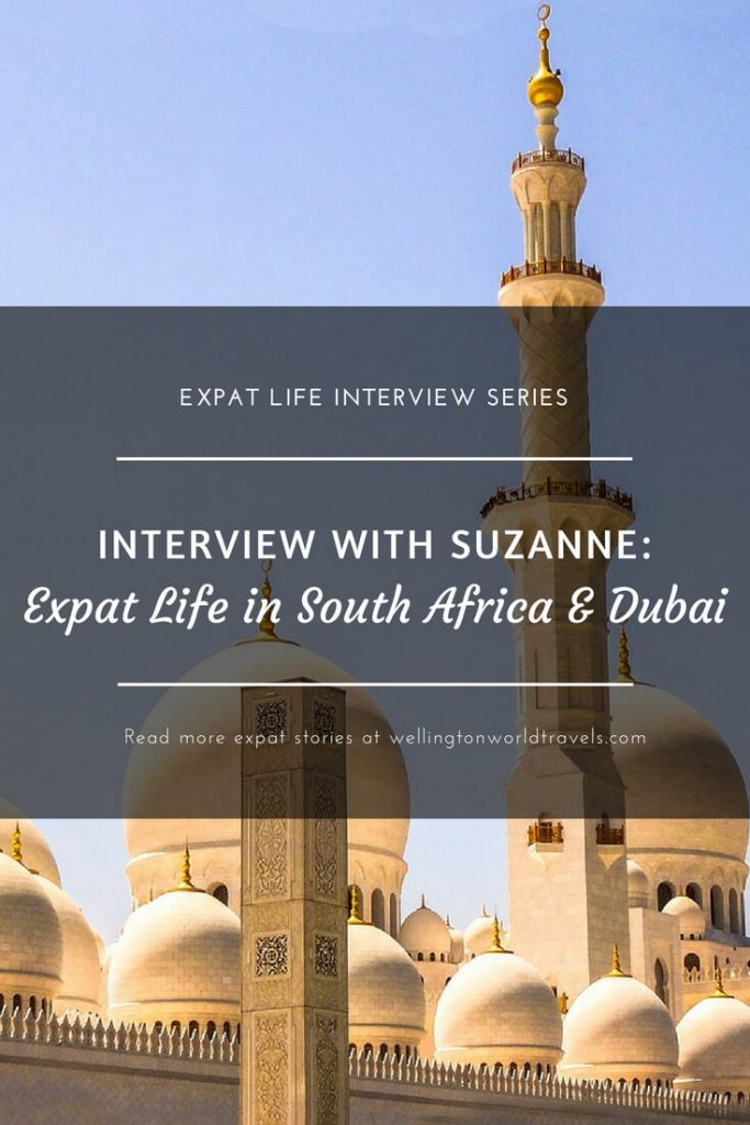 Interview with Suzanne: Expat Life in South Africa & Dubai - Wellington World Travels | British expat living in South Africa and Dubai | expat life living abroad #DubaiExpat #expat #expatlife
