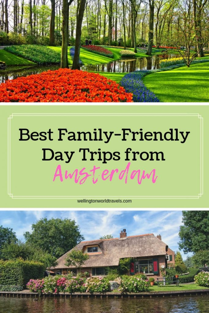 Best Family-Friendly Day Trips from Amsterdam - Wellington World Travels | Amsterdam day trips | family day trips #familytravel #travelwithkids