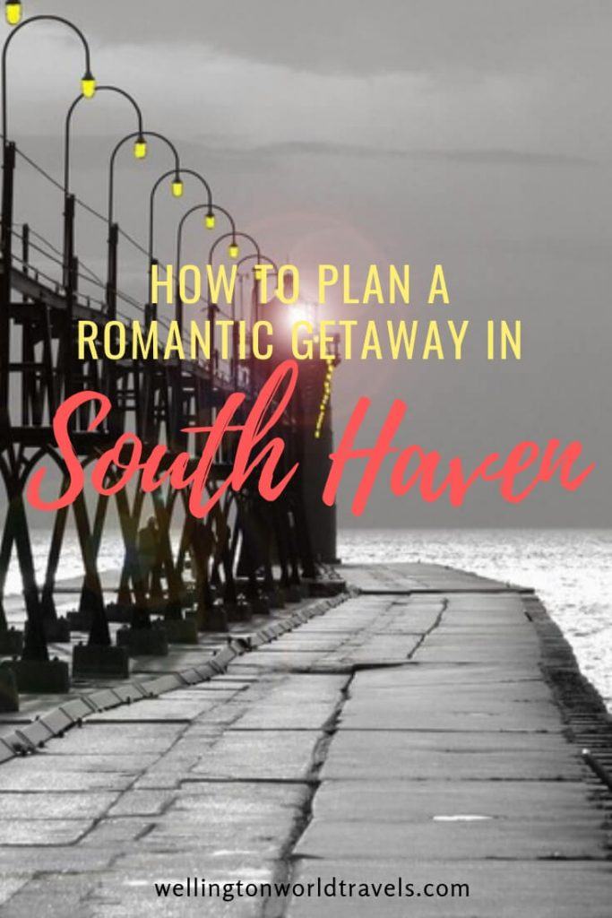 How to Plan a Romantic Getaway in South Haven - Wellington World Travels | romantic destinations | Michigan romantic getaway | South Haven romantic travel #coupletravel