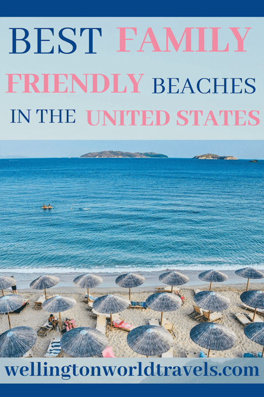 Best Family-Friendly Beaches in the United States - Wellington World Travels | summer beach destinations | family summer vacation | #familytravels #travelwithkids