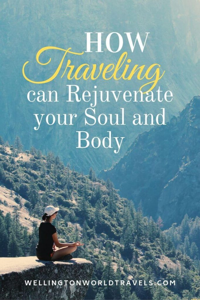 How Traveling Can Rejuvenate Your Soul And Body